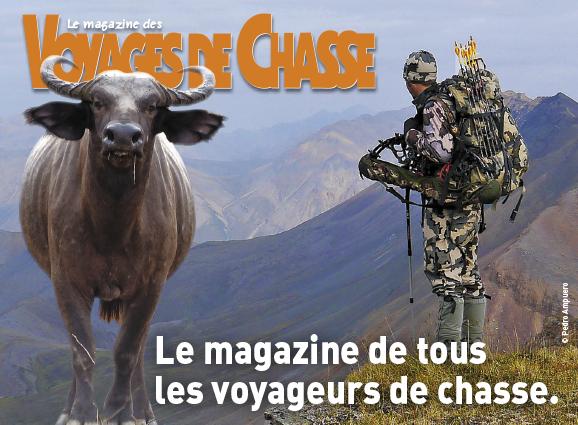 Voyages de chasse est le magazine qui vous fera découvrir la chasse à travers le monde